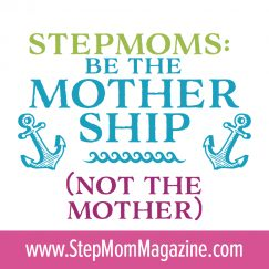 Stepmoms Be the Mother Ship
