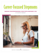 Career Focused Stepmoms